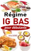 Régime IG bas pour débutants : Guide pratique de la cuisine IG bas super facile avec 45 recettes IG bas pour tous les jours