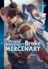 The Strange Adventure of a Broke Mercenary (Light Novel) Vol. 1