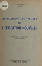 Réflexions Séditieuses Sur L'éducation Nouvelle