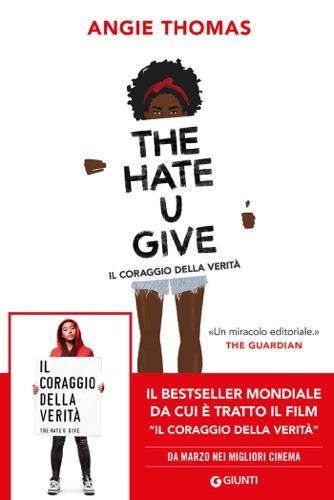 Angie Thomas - The Hate U Give. Il coraggio della verità