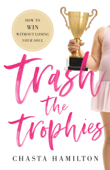 Trash the Trophies