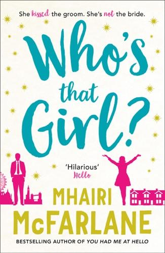 Mhairi McFarlane - Who's That Girl?