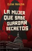La mujer que sabe guardar secretos. La verdadera historia de los espías rusos en la que se inspira The Americans, la serie de culto de Amazon Prime Video Book Cover