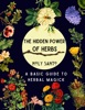 The Hidden Power of Herbs