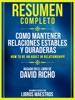 Resumen Completo: Como Mantener Relaciones Estables Y Duraderas (How To Be An Adult In Relationships) - Basado En El Libro De David Richo