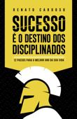 Sucesso é o Destino dos Disciplinados Book Cover