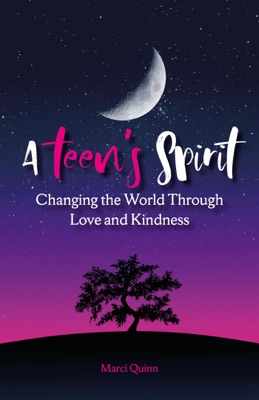 A Teen's Spirit: Changing the World Through Love and Kindness