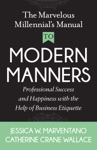 The Marvelous Millennials Manual To Modern Manners