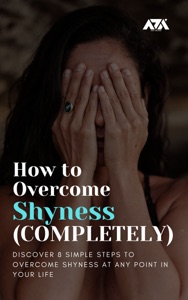 How to Overcome Shyness (COMPLETELY)