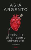 Anatomia di un cuore selvaggio Book Cover