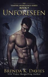 Unforeseen (Vampire Awakenings, Book 9) - Brenda K. Davies book summary