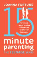 Joanna Fortune - 15-Minute Parenting the Teenage Years artwork