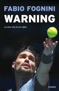 Warning. La mia vita tra le righe di Fabio Fognini Copertina del libro