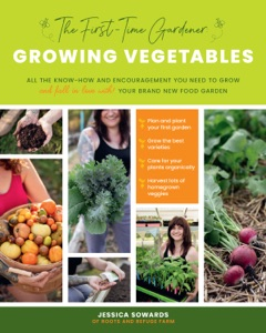 The First-Time Gardener: Growing Vegetables Book Cover