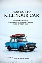 How Not To Kill Your Car