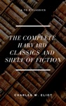 The Complete Harvard Classics And Shelf Of Fiction A To Z Classics