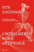 L'intelligenza non è artificiale