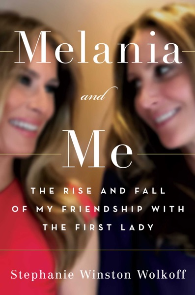 Melania and Me - Stephanie Winston Wolkoff book cover