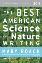 The Best American Science and Nature Writing 2011 - Mary Roach & Tim Folger by  Mary Roach & Tim Folger PDF Download