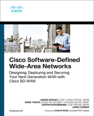 Cisco Software-Defined Wide Area Networks: Designing, Deploying and Securing Your Next Generation WAN with Cisco SD-WAN, 1/e
