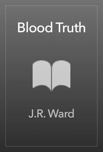 J.R. Ward - Blood Truth