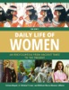 Daily Life Of Women: An Encyclopedia From Ancient Times To The Present [3 Volumes]