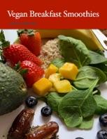 Vegan Breakfast Smoothies