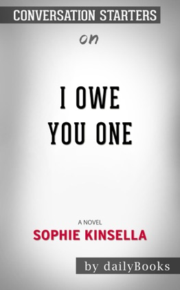 I Owe You One: A Novel by Sophie Kinsella: Conversation Starters image