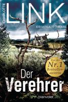 Charlotte Link - Der Verehrer artwork