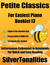 Petite Classics for Easiest Piano Booklet I3 – Flight of the Bumble Bee French Suite 2 Bwv 813 Le Coucou the Cuckoo Letter Names Embedded In Noteheads for Quick and Easy Reading