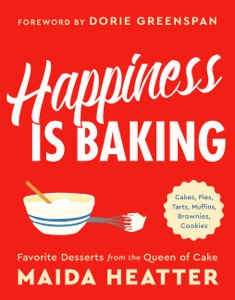 Happiness Is Baking by Dorie Greenspan & Maida Heatter Book Cover