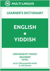 English-Yiddish Learner's Dictionary (Arranged by Themes, Beginner Level)