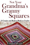 Not Your Grandmas Granny Squares 10 Creative And Modern Motifs To Crochet