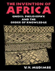The Invention of Africa: Gnosis, Philosophy, and the Order of Knowledge Couverture de livre