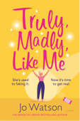 Truly, Madly, Like Me Book Cover