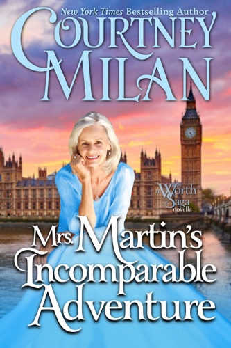 Courtney Milan - Mrs. Martin's Incomparable Adventure