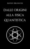 Dalle origini alla fisica quantistica Book Cover