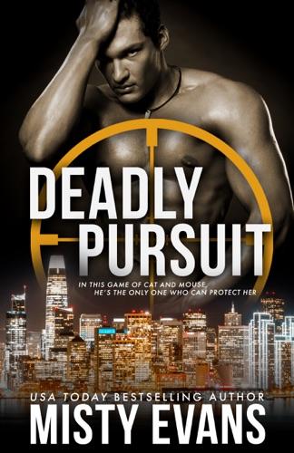 Misty Evans - Deadly Pursuit