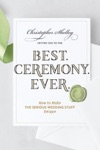 Best Ceremony Ever How To Make The Serious Wedding Stuff Unique