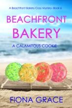 Beachfront Bakery: A Calamitous Cookie (A Beachfront Bakery Cozy Mystery—Book 6)