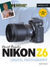 David Buschs Nikon Z6 Guide To Digital Photography