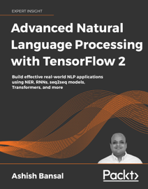 Advanced Natural Language Processing with TensorFlow 2
