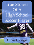 True Stories of a High School Soccer Player