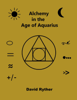 Alchemy in the Age of Aquarius - David Ryther