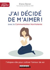 J'ai décidé de m'aimer avec la Communication NonViolente ! Book Cover
