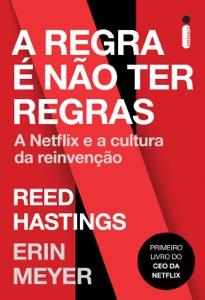 A Regra é Não Ter Regras: A Netflix e a Cultura da Reinvenção Book Cover