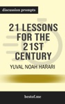 21 Lessons For The 21st Century By Yuval Noah Harari Discussion Prompts