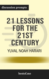 21 Lessons for the 21st Century by Yuval Noah Harari (Discussion Prompts) PDF Download