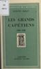 Les grands Capétiens - Auguste Bailly