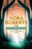Nora Roberts - The Awakening bild